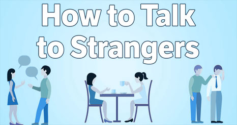 Learn how to talk with strangers
